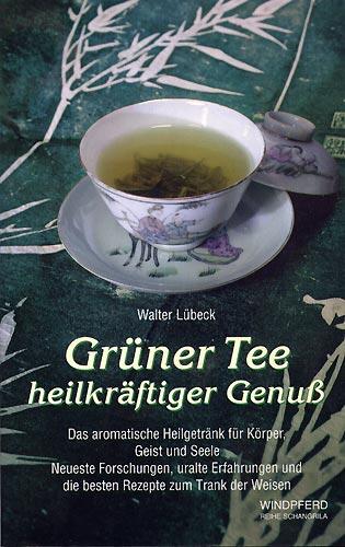 Grüner Tee, Heilkräftiger Genuß