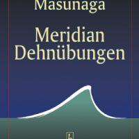 Shizuto Masunaga - Meridian Dehnübungen 224 Seiten, 250 Abb.